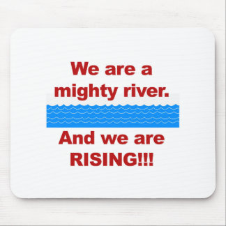 Wir sind ein mächtiger Fluss und wir steigen Mousepad