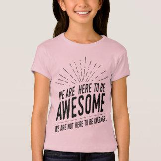 Wir sind hier, fantastisches Mädchen-Baby zu sein T-Shirt