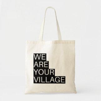 Wir sind Ihre Dorf MultiUse Taschen-Tasche Tragetasche