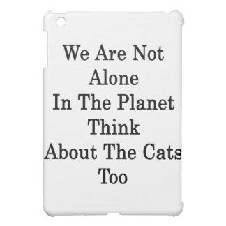 Wir sind nicht im Planeten denken an die Katze all iPad Mini Hülle