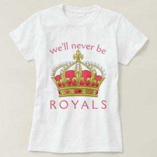 Wir sind nie Royals T-Shirt