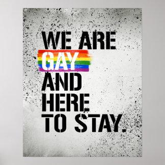 Wir sind und, - - LGBTQ Rechte hier zu bleiben - Poster