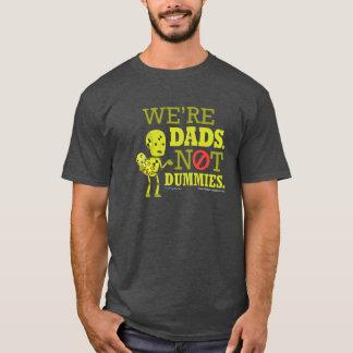 Wir sind Vatis. Nicht Attrappen T-Shirt