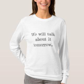 Wir sprechen über es morgen T-Shirt