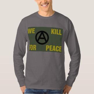 """""""Wir töten für Friedens""""/langes T-Stück """"der keine T-Shirt"""