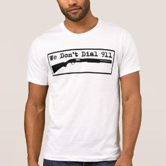 Wir tun nicht wählen 911 T-Shirt