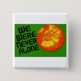 Wir waren nie allein quadratischer button 5,1 cm