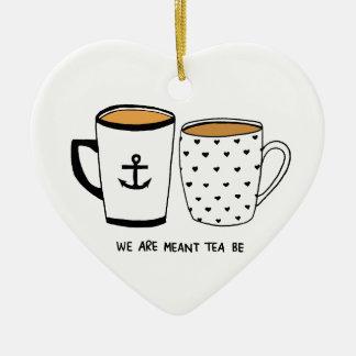 Wir werden bedeutet, dass Tee ist Keramik Ornament
