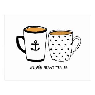 Wir werden bedeutet, dass Tee ist Postkarte