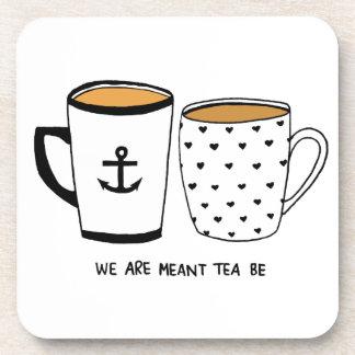 Wir werden bedeutet, dass Tee ist Untersetzer