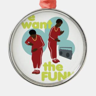 Wir wollen den Funk Silbernes Ornament