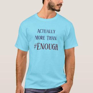 Wirklich mehr als #Enough T-Shirt
