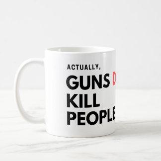Wirklich töten Gewehre Leute - Tasse