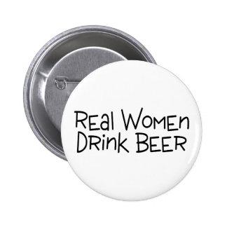 Wirkliche Frauen-Getränk-Bier Anstecknadelbutton