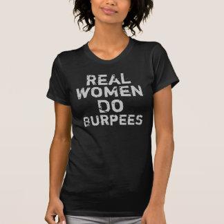 Wirkliche Frauen tun Burpees T-Shirt