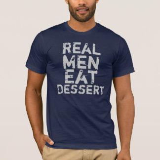 Wirkliche Männer essen Nachtisch T-Shirt