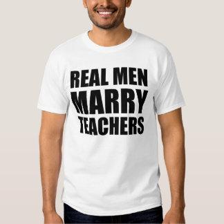 wirkliche Männer heiraten Lehrer T-shirt