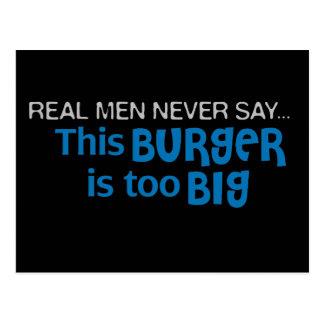 Wirkliche Männer sagen nie - dieser Burger ist zu Postkarte