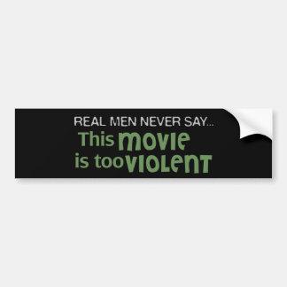 Wirkliche Männer sagen nie - dieser Film ist zu Autoaufkleber