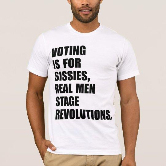 Wirkliche Männer, wirkliche Revolutionen T-Shirt