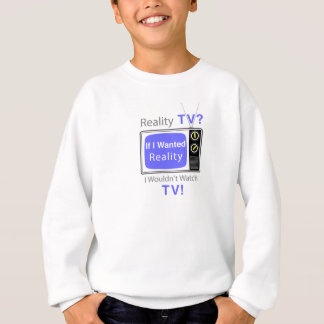 Wirklichkeit Fernsehen Sweatshirt