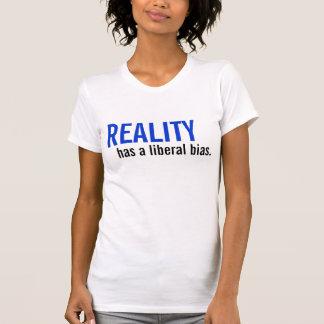 Wirklichkeit hat eine liberale Neigung Shirts