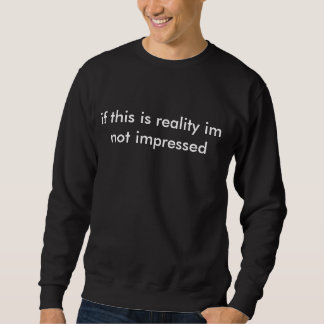 Wirklichkeit Sweatshirt