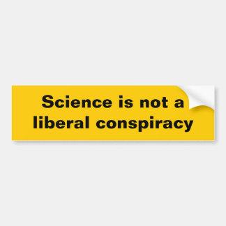 Wissenschaft ist nicht eine liberale Verschwörung Autoaufkleber