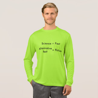Wissenschaft = Tatsache/alternatives Tatsachen-= T-Shirt