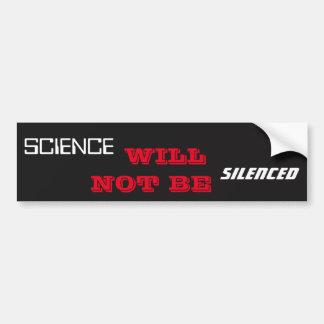 Wissenschaft wird nicht zum Schweigen gebracht Autoaufkleber