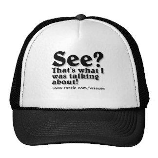"Witzige Shirts ""sehen? "" Trucker Cap"