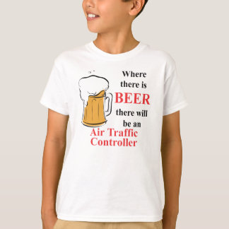 Wo es Bier - Fluglotse gibt T-Shirt