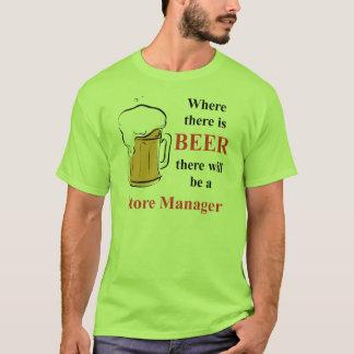 Wo es Bier - Geschäftsleiter gibt T-Shirt