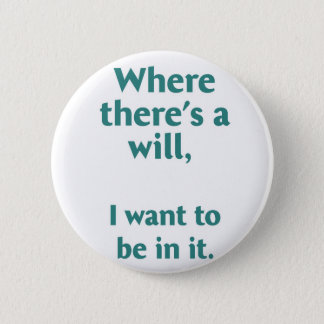 Wo es einen Willen… gibt Runder Button 5,1 Cm