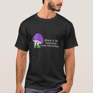Wo ist die Raupe mit dem Hookah? T-Shirt