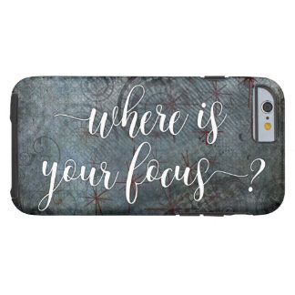 """Wo ist Ihr Fokus?"" Typografie, rustikales Tough iPhone 6 Hülle"
