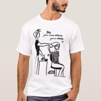 Wo ist Ihr Stylist? T-Shirt