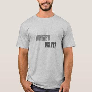 Wo ist Stechpalme? Slogan-T-Shirt T-Shirt