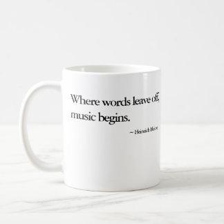 """""""Wo Wörter weg verlassen, fängt Musik an. """" Kaffeetasse"""