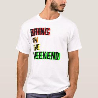 Wochenende T-Shirt