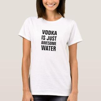 Wodka ist gerade fantastisches Wasser T-Shirt