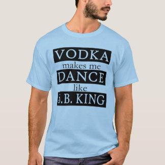 Wodka lässt mich wie B.B. König tanzen T-Shirt