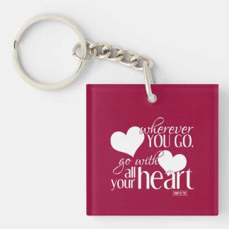 Wohin Sie gehen, gehen Sie mit Ihrem ganzem Herzen Schlüsselanhänger