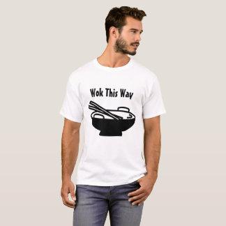 Wok auf diese Weise T-Shirt