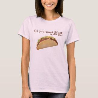 Wollen Sie Fleisch in Ihrem Taco? T-Shirt