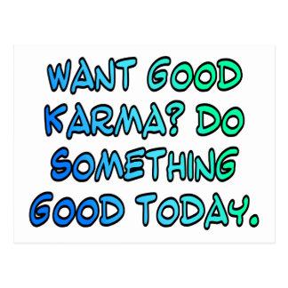 Wollen Sie gutes Karma? Tun Sie etwas, das heute Postkarte