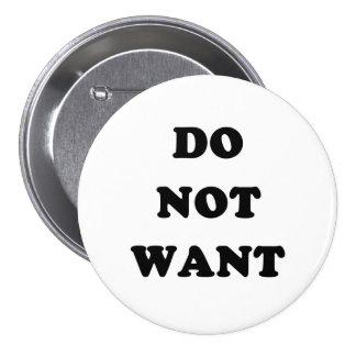 Wollen Sie nicht Runder Button 7,6 Cm