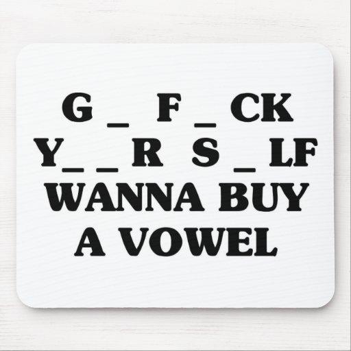 Wollen Sie, um einen Vokal zu kaufen Mauspad