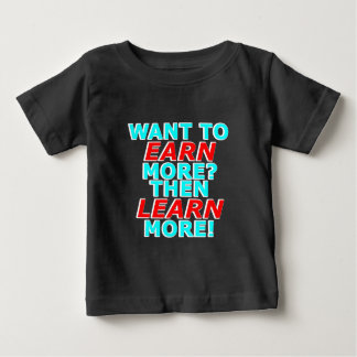 Wollen Sie, um mehr ZU ERWERBEN? LERNEN Sie dann Baby T-shirt