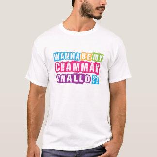 Wollen Sie, um mein Chammak Challo zu sein? T-Shirt